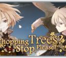"""""""Chopping Trees? Stop, Please!"""""""