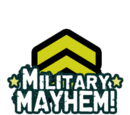 Military Mayhem!