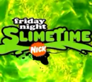 Friday Night Slimetime
