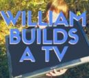William builds a TV
