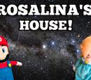 Rosalina's House!