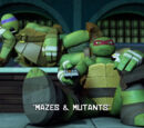 Mazes & Mutants