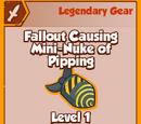 Fallout Causing Mini-Nuke of Pipping (Legendary)