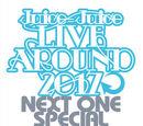 Juice=Juice LIVE AROUND 2017 ~NEXT ONE SPECIAL~