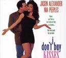 I Don't Buy Kisses Anymore (1992)