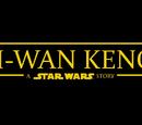 Obi-Wan Kenobi: A Star Wars Story
