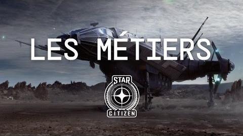 LES MÉTIERS - Quels métiers choisir dans Star Citizen ? (3.0) FR