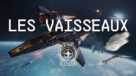 LES VAISSEAUX - Comment choisir son vaisseau dans Star Citizen ? (3.0) FR