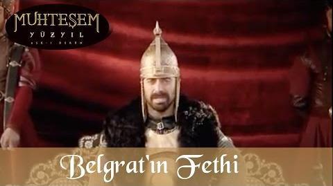 Belgrat 'ın Fethi - Muhteşem Yüzyıl 6.Bölüm
