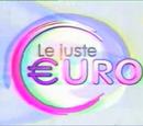 Le Juste Euro