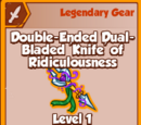 Double-Ended Dual-Bladed 'Knife' of Ridiculousness (Legendary)