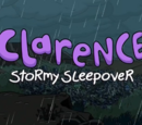 Clarence's Stormy Sleepover (Miniseries)