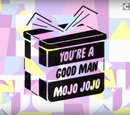 You're a Good Man, Mojo Jojo