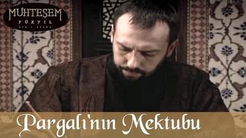 Pargalı'nın Mektubu - Muhteşem Yüzyıl 11.Bölüm