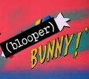 Blooper Bunny