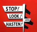 Stop! Look! And Hasten!