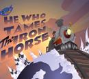 Episodio 6: El que Doma el Caballo de Hierro