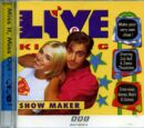 Live & Kicking : Show Maker