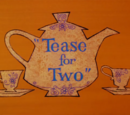 Tease for Two