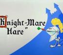 Knight-mare Hare