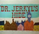 Dr. Jerkyl's Hide