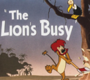 The Lion's Busy