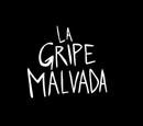 La Gripe Malvada