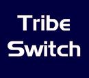 Tribe Switch