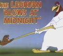 The Leghorn Blows at Midnight
