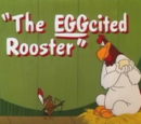 The EGGcited Rooster