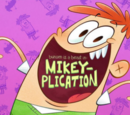 Mikey-plication