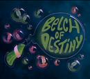 Belch of Destiny