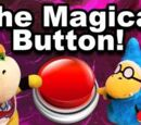 The Magical Button!