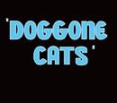 Doggone Cats