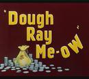 Dough Ray Me-ow