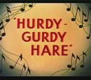 Hurdy-Gurdy Hare
