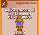 Delicate Acorn of the Extremely Careful Witch (Legendary)