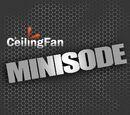 A Ceiling Fan Minisode