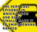 Intern Aaron Special: THE VERY LAST EPISODE, IN WHICH AARON AND KURT FINALLY MAKE IT HOME TO SHIPSHEWANANAPPED