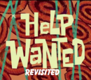 Help wanted revisited