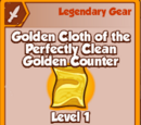 Golden Cloth of the Perfectly Clean Golden Counter (Legendary)