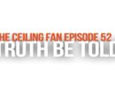 Episode 52: Truth Be Told