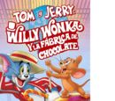 Tom y Jerry en: Willy Wonka y la fábrica de chocolate