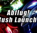 Abflug! Rush Launch!