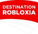 Destination Robloxia