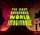 El Mundo Más Peligroso Imaginable