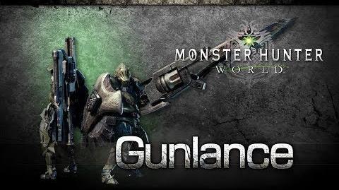 Monster Hunter World - Gunlance Overview