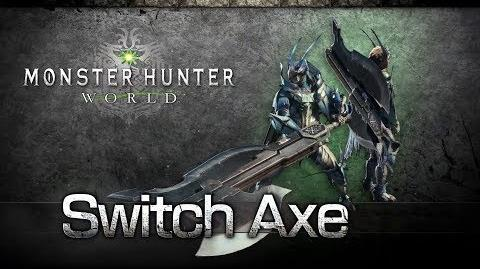Monster Hunter World - Switch Axe Overview