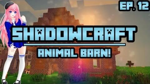 Animal Barn ShadowCraft Ep. 12