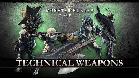Monster Hunter World - Technical Weapons